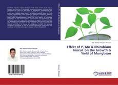 Effect of P, Mo & Rhizobium Inocul. on the Growth & Yield of Mungbean的封面