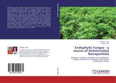 Bookcover of Endophytic Fungus - a source of Antimicrobial Nanoparticles