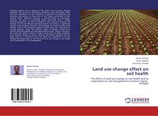 Bookcover of Land use change effect on soil health