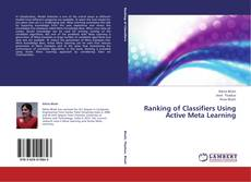 Bookcover of Ranking of Classifiers Using Active Meta Learning