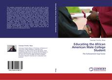 Bookcover of Educating the African American Male College Student
