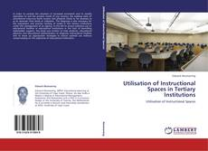 Bookcover of Utilisation of Instructional Spaces in Tertiary Institutions