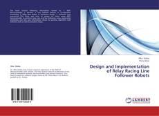 Capa do livro de Design and Implementation of Relay Racing Line Follower Robots