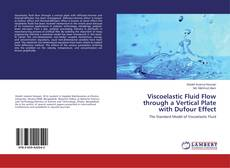 Обложка Viscoelastic Fluid Flow through a Vertical Plate with Dufour Effect