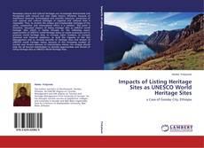 Portada del libro de Impacts of Listing Heritage Sites as UNESCO World Heritage Sites