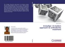 Bookcover of Invisalign -A modern approach to orthodontic treatment