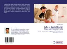Bookcover of School Dental Health Programmes in India