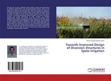 Bookcover of Towards Improved Design of Diversion Structures in Spate Irrigation