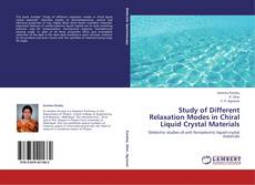 Bookcover of Study of Different Relaxation Modes in Chiral Liquid Crystal Materials