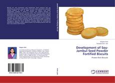 Development of Soy- Jambul Seed Powder Fortified Biscuits的封面
