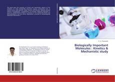 Borítókép a  Biologically Important Molecules : Kinetics & Mechanistic study - hoz