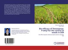 Bookcover of Bio-efficacy of fenoxaprop-P-ethyl for the control of weeds in DSR
