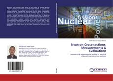 Bookcover of Neutron Cross-sections: Measurements & Evaluations