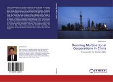 Bookcover of Running Multinational Corporations in China
