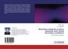 Bookcover of Boundary integrals in plane elasticity with mixed boundary conditions