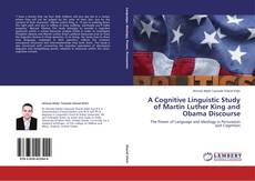 A Cognitive Linguistic Study of Martin Luther King and Obama Discourse kitap kapağı