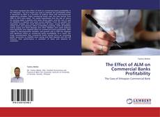 Bookcover of The Effect of ALM on Commercial Banks Profitability