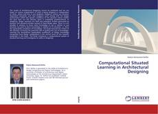 Couverture de Computational Situated Learning in Architectural Designing