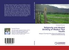 Bookcover of Religiosity and Alcohol Drinking of Modern Thai Youths