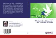 Portada del libro de A Voice in the Wilderness:  W.E.B. DuBois on Peace