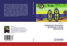 Capa do livro de Indigenous Australian gambling in north Queensland