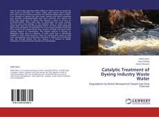 Couverture de Catalytic Treatment of Dyeing Industry Waste Water