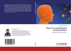 Capa do livro de Flaps for maxillofacial reconstruction