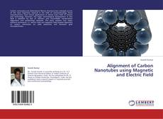Bookcover of Alignment of Carbon Nanotubes using Magnetic and Electric Field