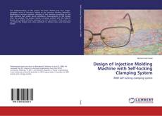 Bookcover of Design of Injection Molding Machine with Self-locking Clamping System
