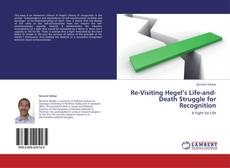 Bookcover of Re-Visiting Hegel's Life-and-Death Struggle for Recognition