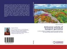 Capa do livro de Anticancer activity of Syzygium guineense