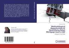 Portada del libro de Methodological Opportunities of Quantifying Retail Mortgage Loan's LGD
