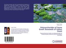 Bookcover of Polysaccharides of Some Green Seaweeds of Indian Coast