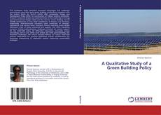 Обложка A Qualitative Study of a Green Building Policy