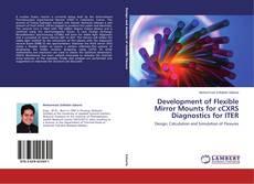 Copertina di Development of Flexible Mirror Mounts for cCXRS Diagnostics for ITER