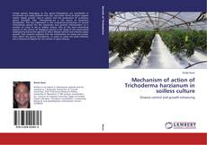 Bookcover of Mechanism of action of Trichoderma harzianum in soilless culture