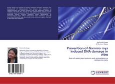 Couverture de Prevention of Gamma rays induced DNA damage in vitro