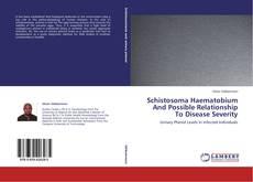 Обложка Schistosoma Haematobium And Possible Relationship To Disease Severity