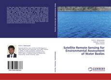 Bookcover of Satellite Remote Sensing for Environmental Assessment of Water Bodies