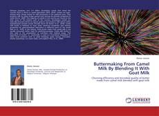 Bookcover of Buttermaking From Camel Milk By Blending It With Goat Milk