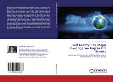 Bookcover of Self Gravity: The Major Investigation Gap in Life Science