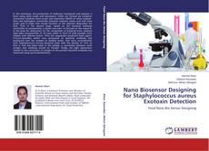 Capa do livro de Nano Biosensor Designing for Staphylococcus aureus Exotoxin Detection