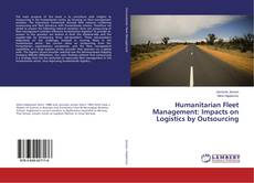 Portada del libro de Humanitarian Fleet Management: Impacts on Logistics by Outsourcing