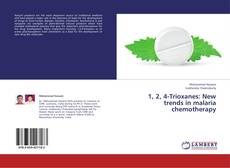 Bookcover of 1, 2, 4-Trioxanes: New trends in malaria chemotherapy