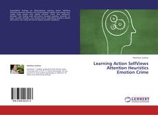 Bookcover of Learning Action SelfViews Attention Heuristics Emotion Crime