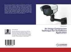 Bookcover of An Image Compression Technique for Surveillance Application