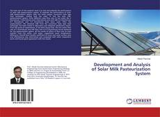 Bookcover of Development and Analysis of Solar Milk Pasteurization System