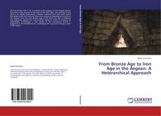 Capa do livro de From Bronze Age to Iron Age in the Aegean: A Heterarchical Approach