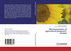 Microeconomics of agricultural producers' income kitap kapağı