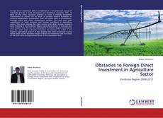 Bookcover of Obstacles to Foreign Direct Investment in Agriculture Sector